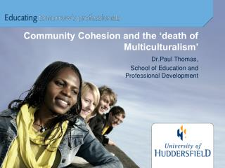 Community Cohesion and the 'death of Multiculturalism'