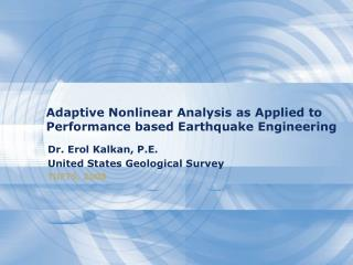 Adaptive Nonlinear Analysis as Applied to Performance based Earthquake Engineering