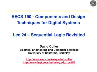 EECS 150 - Components and Design Techniques for Digital Systems   Lec 24   Sequential Logic Revisited