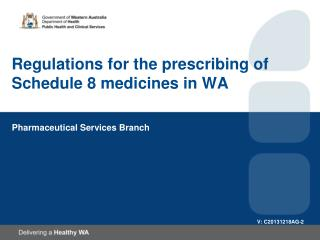 Regulations for the prescribing of Schedule 8 medicines in WA