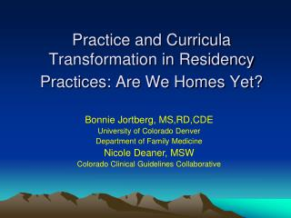 Practice and Curricula Transformation in Residency Practices: Are We Homes Yet?