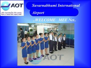 Suvarnabhumi International Airport  .. WELCOME   MEE Net ..