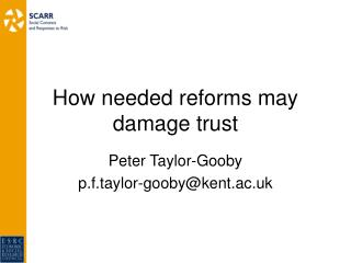 How needed reforms may damage trust