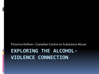 Exploring the alcohol-violence connection