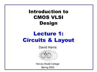 Introduction to CMOS VLSI Design  Lecture 1:  Circuits  Layout