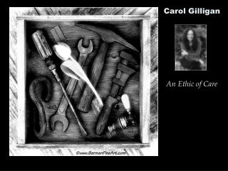 Carol Gilligan An Ethic of Care