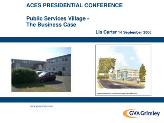 ACES PRESIDENTIAL CONFERENCE Public Services Village -  The Business Case