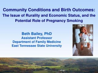 Beth Bailey, PhD Assistant Professor  Department of Family Medicine