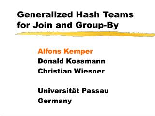 Generalized Hash Teams for Join and Group-By