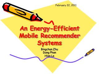 An Energy-Efficient Mobile Recommender  Systems