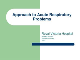 Approach to Acute Respiratory Problems