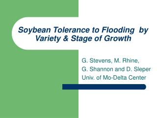 Soybean Tolerance to Flooding  by Variety & Stage of Growth