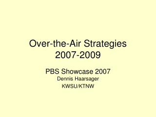 Over-the-Air Strategies 2007-2009