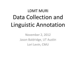 LDMT MURI Data Collection and Linguistic Annotation