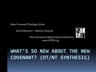 What's so new about the new covenant? (OT/NT Synthesis)