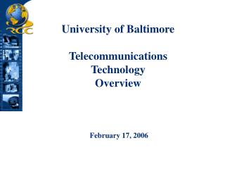 University of Baltimore Telecommunications Technology Overview