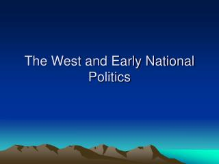 The West and Early National Politics