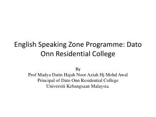 English Speaking Zone Programme: Dato Onn Residential College