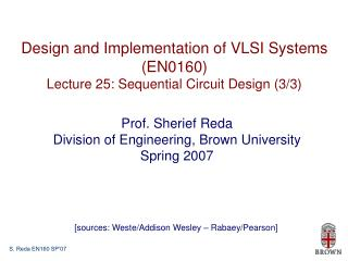 Design and Implementation of VLSI Systems (EN0160) Lecture 25: Sequential Circuit Design (3/3)