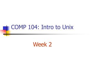 COMP 104: Intro to Unix