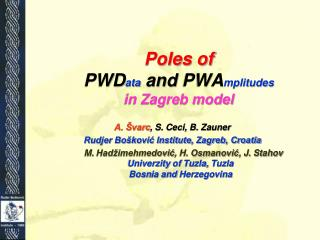 Poles of  PWD ata and  PW A mplitudes in Zagreb model