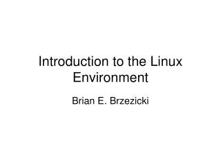 Introduction to the Linux Environment