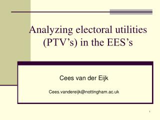 Analyzing electoral utilities (PTV's) in the EES's
