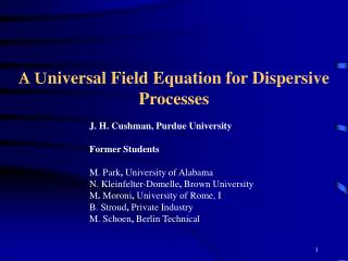 A U niversal Field Equation for Dispersive Processes