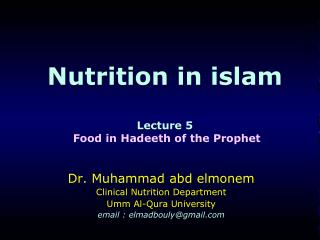 Nutrition in  islam Lecture 5 Food in  Hadeeth  of the Prophet
