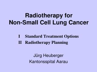 Radiotherapy for Non-Small Cell Lung Cancer