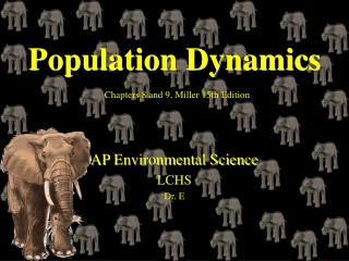 Population Dynamics Chapters 8 and 9, Miller 15th Edition