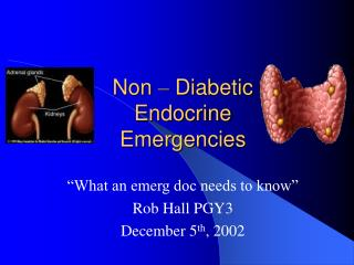 Non  –  Diabetic Endocrine Emergencies