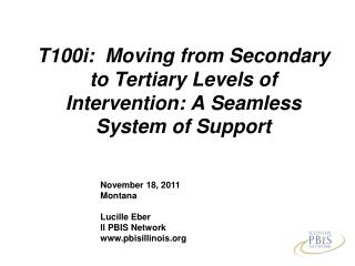 T100i:  Moving from Secondary to Tertiary Levels of Intervention: A Seamless System of Support