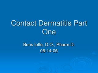 Contact Dermatitis Part One
