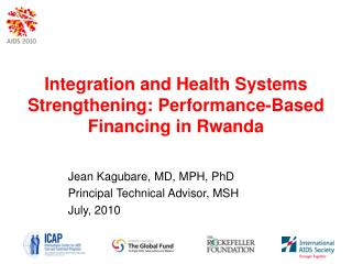 Integration and Health Systems Strengthening: Performance-Based Financing in Rwanda