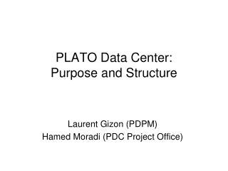 PLATO Data Center: Purpose and Structure