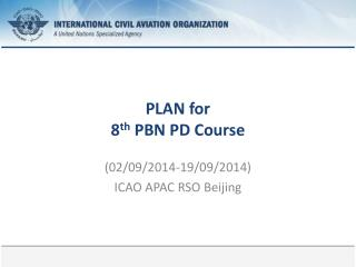 PLAN for 8 th  PBN PD Course