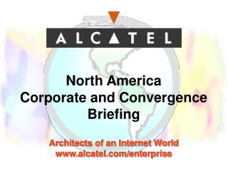 Architects of an Internet World alcatel/enterprise