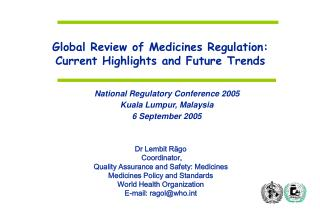 Global Review of Medicines Regulation: Current Highlights and Future Trends