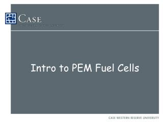 Intro to PEM Fuel Cells