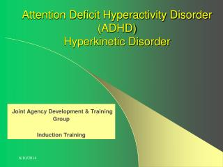 Attention Deficit Hyperactivity Disorder ADHD  Hyperkinetic Disorder