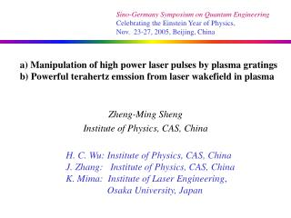 Zheng-Ming Sheng Institute of Physics, CAS, China