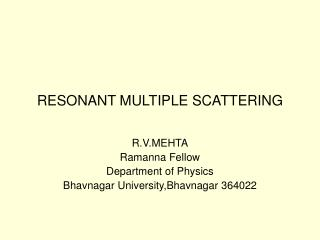 RESONANT MULTIPLE SCATTERING