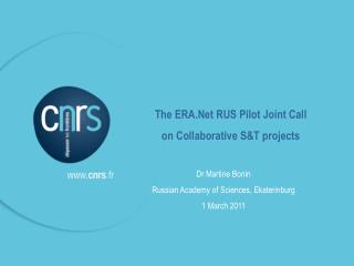 The ERA.Net RUS Pilot Joint Call  on Collaborative S&T projects