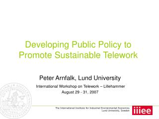 Developing Public Policy to Promote Sustainable Telework