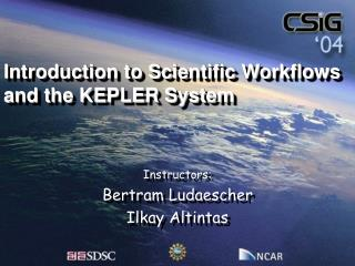 Introduction to Scientific Workflows and the KEPLER System