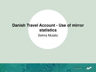 Danish Travel Account - Use of mirror statistics