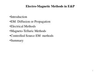Electro-Magnetic Methods in E&P