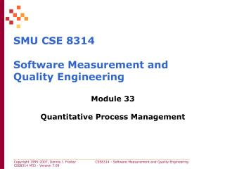 SMU CSE 8314  Software Measurement and Quality Engineering
