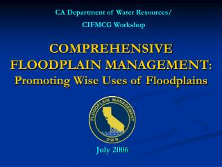 COMPREHENSIVE FLOODPLAIN MANAGEMENT :  Promoting Wise Uses of Floodplains